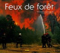 François Blanc et Rémy Michelin - Feux de forêt.
