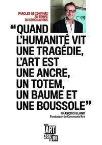 François Blanc - Paroles de confinés au temps du Coronavirus.
