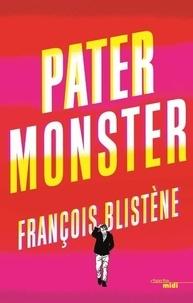 François Blistène - Pater Monster.