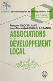 François Bloch-Lainé et Jean-Marie Garrigou-Lagrange - Associations et développement local.