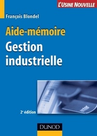 François Blondel - Aide-mémoire de gestion industrielle - 2ème édition.