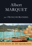 François Blondel - Albert MARQUET - Ses voyages, sa vie, son ouvre.