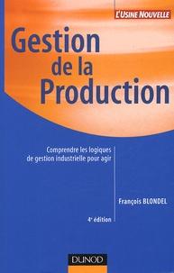 Gestion de la production- Comprendre les logiques de la gestion industrielle pour agir - François Blondel | Showmesound.org
