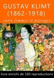 François Blondel - Gustav Klimt (1862-1918), entre femmes et paysages.