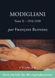 François Blondel - Modigliani - Sa vie et ses oeuvres – tome II (1916-1920).