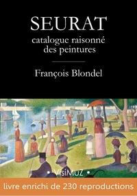 François Blondel - Seurat - catalogue raisonné des peintures.