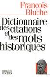 François Bluche - Dictionnaire des citations et des mots historiques.