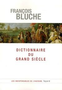 François Bluche - Dictionnaire du Grand Siècle.