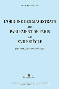 Lorigine des magistrats du parlement de Paris au XVIIIe siècle (1715-1771) - Dictionnaire généalogique.pdf