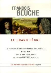 François Bluche - Le grand règne.