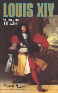 François Bluche - Louis XIV.