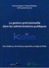 François Bodart et Thérèse Petitjean - La gestion prévisionnelle dans les administrations publiques - Des tableaux de bord prospectifs au logiciel Kaïla. 1 Cédérom
