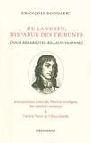 François Boddaert - De la vertu, disparue des tribunes (pour réhabiliter Billaud-Varenne) - Avec quelques textes du Patriote rectiligne, des citations vertueuses et l'article Vertu de l'Encyclopédie.