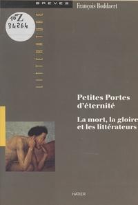 François Boddaert et Michel Chaillou - Petites portes d'éternité : la mort, la gloire et les littérateurs.