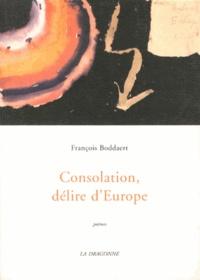 François Boddaert - Satires cyclothymiques - Tome 2, Consolation, délire d'Europe.