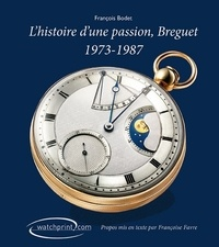 François Bodet - Breguet, histoire d'une passion 1973-1987.