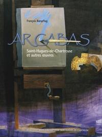 François Boespflug - Arcabas - Saint-Hugues-de-Chartreuse et autres oeuvres.