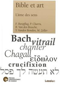 François Boespflug et Philippe Charru - Bible et art - L'âme des sens.