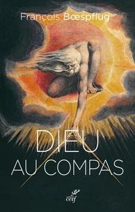 François Boespflug et François Boespflug - Dieu au compas - Histoire d'un motif et de ses usages.