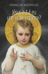 François Boespflug et François Boespflug - Jésus a-t-il eu une vraie enfance ? - L'art chrétien en procès.