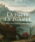 François Boespflug et Emanuela Fogliadini - La fuite en Egypte - Dans l'art d'Orient et d'Occident.
