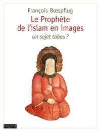 François Boespflug - Le prophète de l'islam en images - Un sujet tabou ?.
