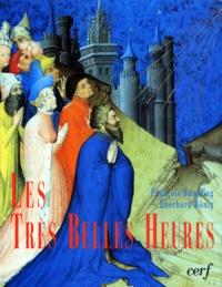 """François Boespflug et Eberhard König - Les """"très belles heures"""" de Jean de France, Duc de Berry - Un chef-d'oeuvre au sortir du Moyen Age."""