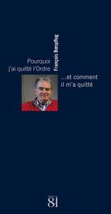 François Boespflug - Pourquoi j'ai quitté l'Ordre... et comment il m'a quitté.