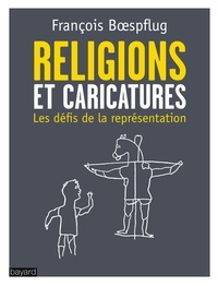 François Boespflug - Religions et caricatures - Les défis de la représentation.