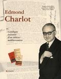 François Bogliolo et Jean-Charles Domens - Edmond Charlot - Catalogue raisonné d'un éditeur méditerranéen.