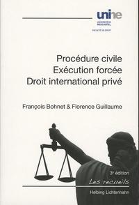 Francois Bohnet et Florence Guillaume - Procédure civile, exécution forcée, droit international privé.