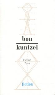 François Bon et Thierry Kuntzel - Fiction Peau.