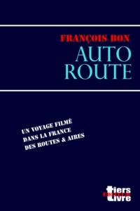 François Bon François Bon - Autoroute.