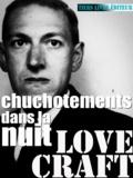 François Bon François Bon et Howard Phillips Lovecraft - Chuchotements dans la nuit.