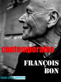 François Bon François Bon - Contemporains - études, portraits et hommages.