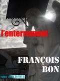 François Bon François Bon - L'Enterrement.