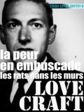 François Bon François Bon et Howard Phillips Lovecraft - La peur en embuscade - précédé de «Les rats dans les murs».