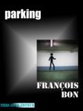 François Bon - Parking.