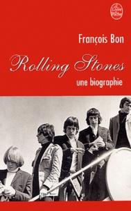 François Bon - Rolling Stones - Une biographie.