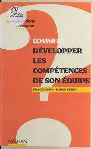 François Boneu et Jacques Vienney - Comment développer les compétences de son équipe.