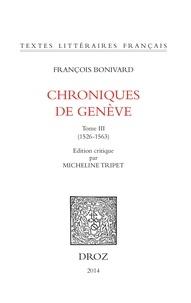 François Bonivard - Chroniques de Genève - Tome 3 (1526-1563).