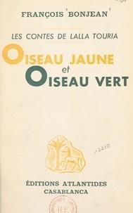 François Bonjean - Oiseau jaune et oiseau vert - Les contes de Lalla Touria.