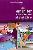 François Bonnafous - Bien organiser son cabinet dentaire.