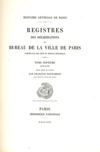François Bonnardot - Registre des délibérations du bureau de la Ville de Paris - Tome 7, 1572-1576.
