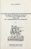 François Bonnefoy - Les armes de guerre portatives en France, du début du règne de Louis XIV à la veille de la Révolution : 1660-1789, de l'indépendance à la primauté (1).
