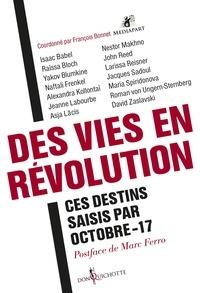 François Bonnet - Des vies en révolution - Ces destins saisis par Octobre-17.