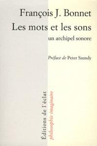 François Bonnet - Les mots et les sons - Un archipel sonore.