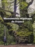 François Bonnet - Monuments végétaux de France - 120 arbres ou sites arborés remarquables de France métropolitaine.