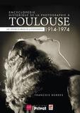 François Bordes - Encyclopédie historique de la photographie à Toulouse (1914-1974) - Une histoire en images de la photographie.