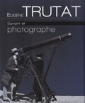 François Bordes - Eugène Trutat, savant et photographe.